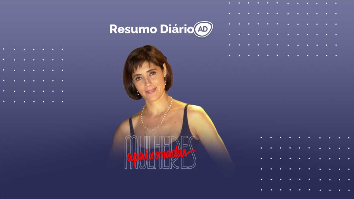 Logo do resumo diário da novela Mulheres Apaixonadas