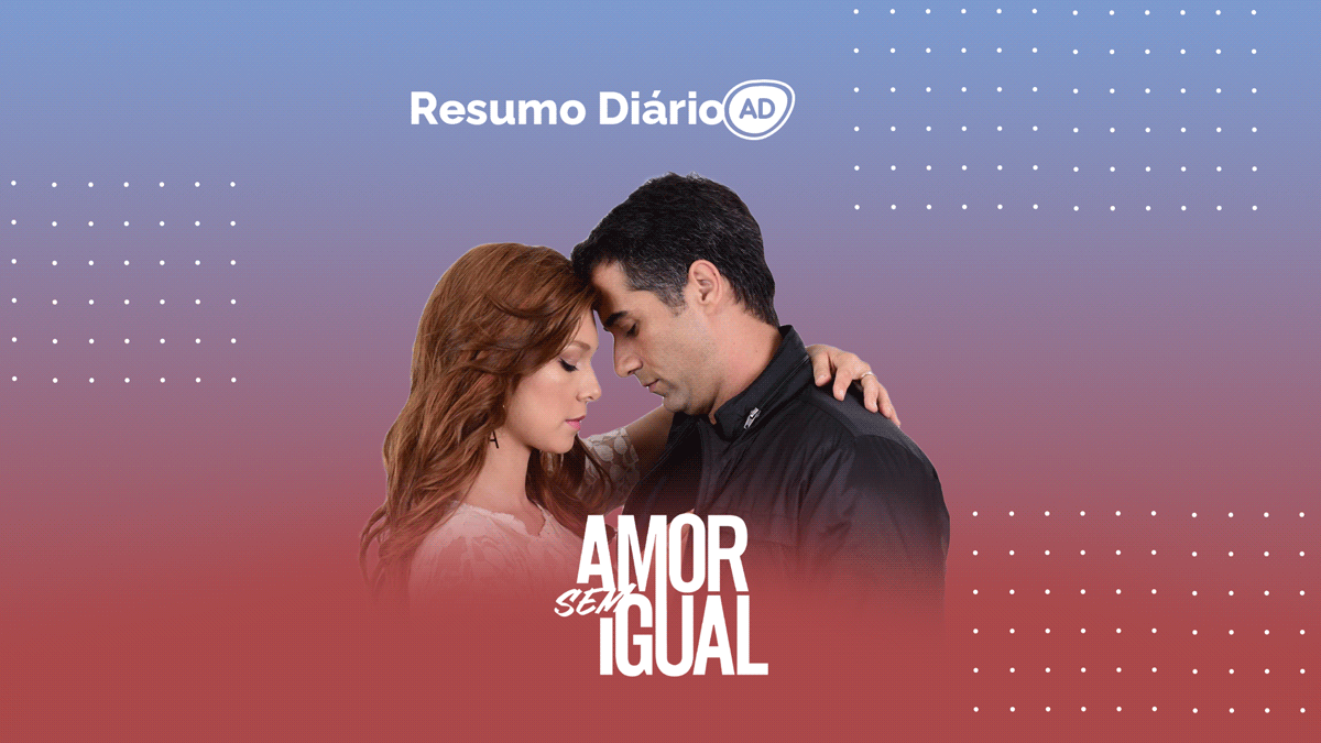 Logo do resumo diário da novela Amor Sem Igual